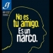 UNAM.. lanzó mensaje desde su Gaceta No es un amigo. Es un narco
